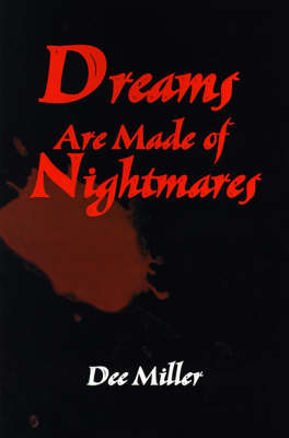 Dreams are Made of Nightmares