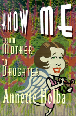 Know Me: From Mother to Daughter