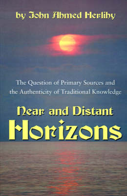 Near and Distant Horizons: The Question of Primary Sources and the Authenticity of Traditional Knowledge