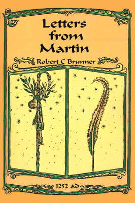 Letters from Martin: Summer, 1252 A.D.