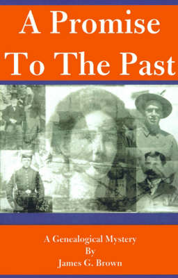 A Promise to the Past: A Genealogical Mystery