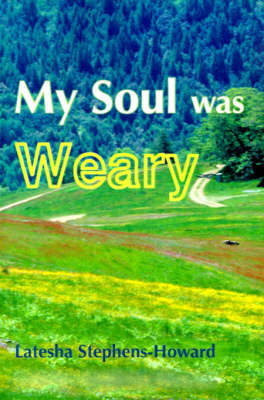 My Soul Was Weary