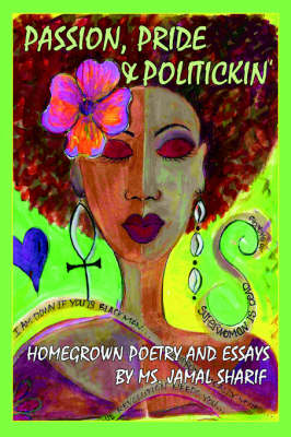 Passion, Pride, and Politickin': Homegrown Poetry and Essays