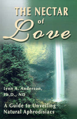 The Nectar of Love: A Guide to Unveiling Natural Aphrodisiacs