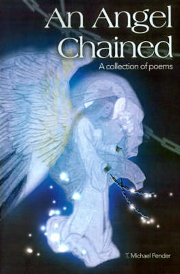 An Angel Chained: A Collection of Poems