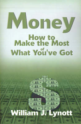 Money: How to Make the Most of What You've Got
