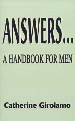 Answers...a Handbook for Men