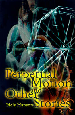Perpetual Motion and Other Stories