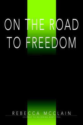 On the Road to Freedom: Journey to Becoming Debt Free