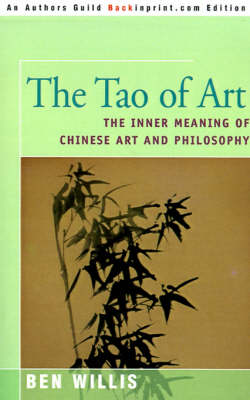 The Tao of Art: The Inner Meaning of Chinese Art and Philosophy