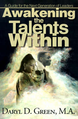 Awakening the Talents Within: A Guide for the Next Generation of Leaders