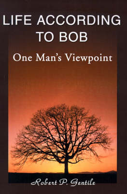 Life According to Bob: One Man's Viewpoint