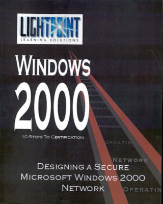 Designing a Secure Microsoft Windows 2000 Network