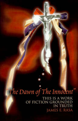 The Dawn of the Innocent: This Is a Work of Fiction Grounded in Truth