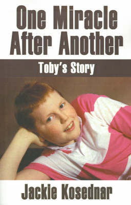 One Miracle After Another: Toby's Story