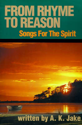 From Rhyme to Reason: (Songs for the Spirit)