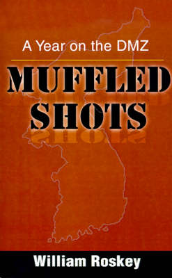 Muffled Shots: A Year on the DMZ