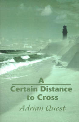 A Certain Distance to Cross