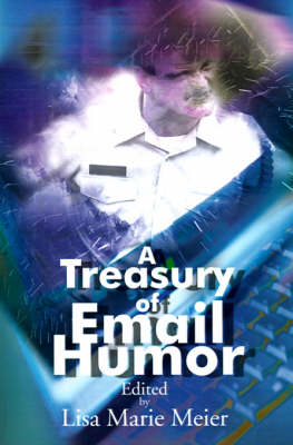 A Treasury of Email Humor: Volume I