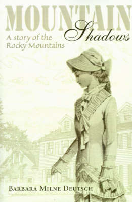 Mountain Shadows: A Story of the Rocky Mountains