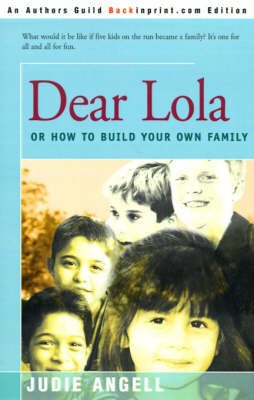 Dear Lola: Or How to Build Your Own Family