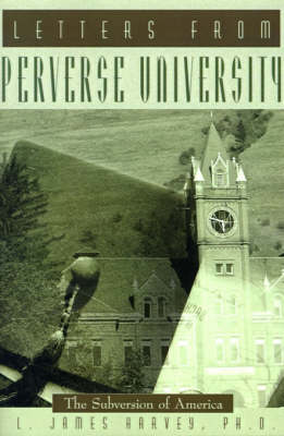 Letters from Perverse University: The Subversion of America