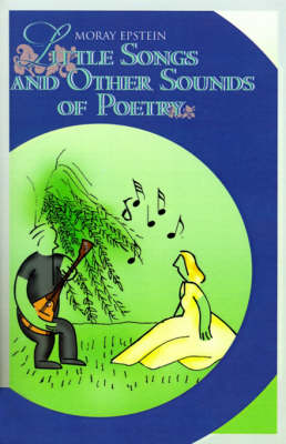 Little Songs and Other Sounds of Poetry: A Collection of Verses