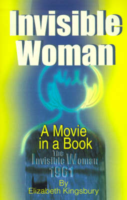 Invisible Woman: A Movie in a Book