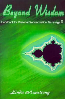 Beyond Wisdom: Handbook for Personal Transformation: Transsage