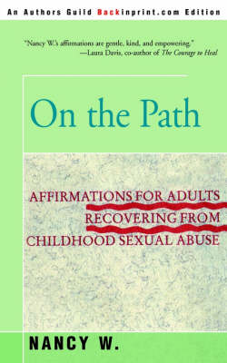 On the Path: Affirmations for Adults Recovering from Childhood Sexual Abuse