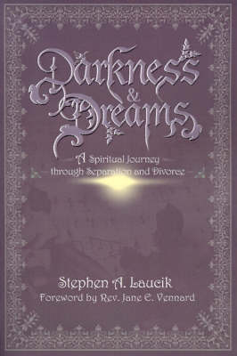 Darkness & Dreams : A Spiritual Journey Through Separation and Divorce