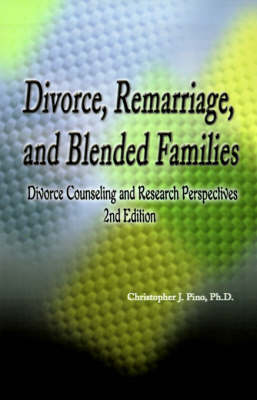 Divorce, Remarriage and Blended Families: Divorce Counseling and Research Perspectives