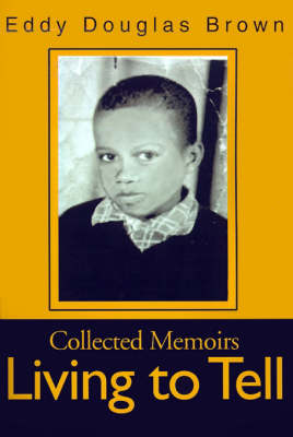 Living to Tell: Collected Memoirs