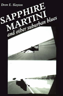 Sapphire Martini: And Other Suburban Blues