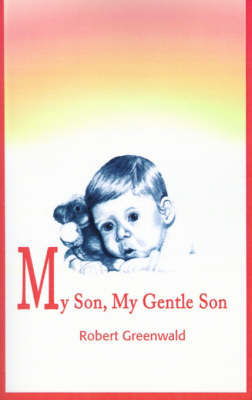 My Son, My Gentle Son: February 16, 1979 - August 16, 1987