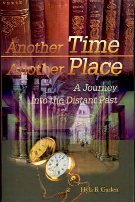 Another Time Another Place: A Journey Into the Distant Past