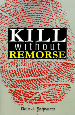 Kill Without Remorse