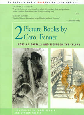 2 Picture Books by Carol Fenner: Tigers in the Cellar and Gorilla Gorilla