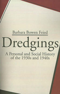 Dredgings: A Personal and Social History of the 1930s and 1940s