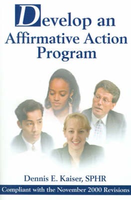 Develop an Affirmative Action Program: Compliant with the November 2000 Revisions