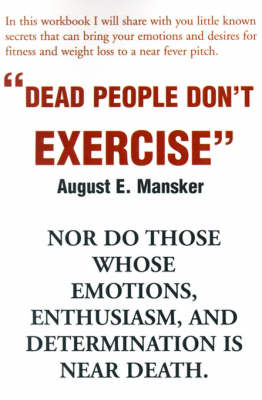 Dead People Don't Exercise: Nor Do Those Whose Emotions, Enthusiasm, and Determination is Near Death