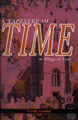 A Tapestry of Time: Or Effigy of Love
