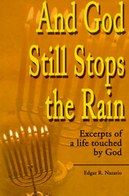 And God Still Stops the Rain: Excerpts of a Life Touched by God