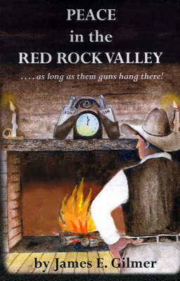 Peace in the Red Rock Valley: As Long as Them Guns Hang There
