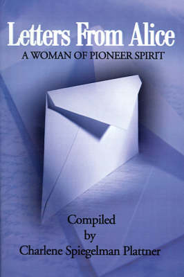 Letters from Alice: A Woman of Pioneer Spirit