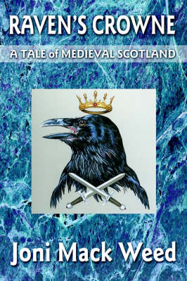 Raven's Crowne: A Tale of Medieval Scotland