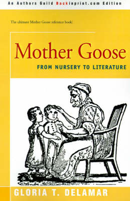 Mother Goose: From Nursery to Literature