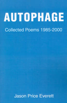 Autophage: Collected Poems 1985-2000