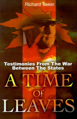 A Time of Leaves: Testimonies from the War Between the States