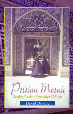 Persian Mosaic: Getting Back to Iran After 25 Years